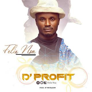 Felix Nsa – D'Profit