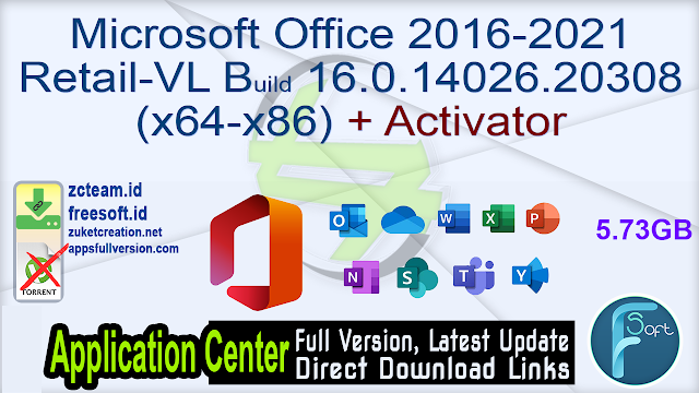Microsoft Office 2016-2021 Retail-VL Build 16.0.14026.20308 (x64-x86) + Activator_ ZcTeam.id