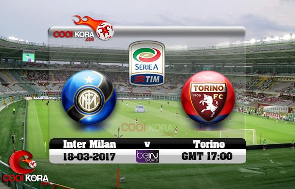 مشاهدة مباراة تورينو وإنتر ميلان اليوم 18-3-2017 في الدوري الإيطالي