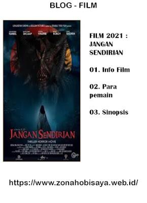 Sinopsis Film Terbaru 2021 Jangan Sendirian