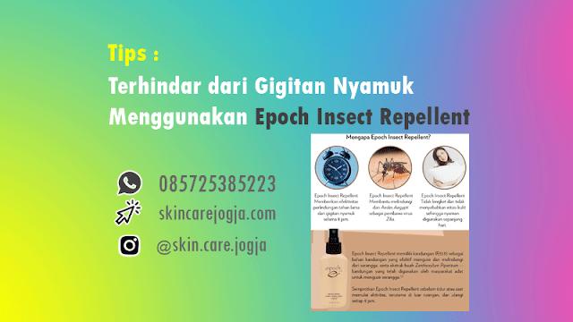 Tips Terhindar dari Gigitan Nyamuk Menggunakan Epoch Insect Repellent