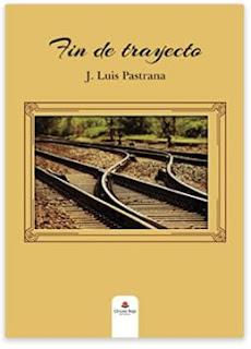 «Fin de trayecto» de J. Luis Pastrana