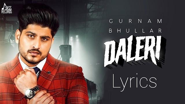 Daleri Song Lyrics | Gurnam Bhullar | Laddi Gill