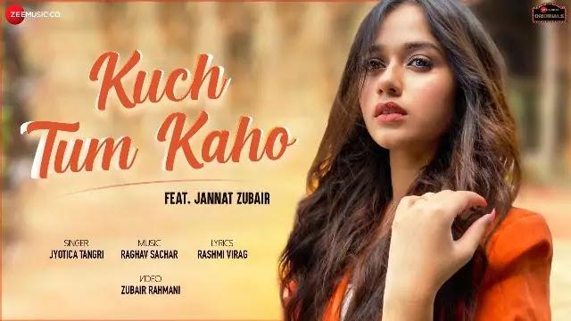 Kuch Tum Kaho Lyrics -Jyotica Tangri -SignatureLyrics
