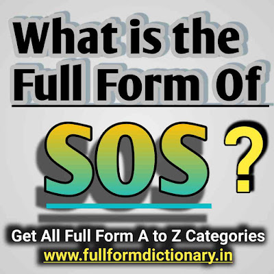 Full Form of SOS - SOS Meaning in Medical Prescription sos full form in medical, sos full form in education, sos full form in hindi, sos full form in police, sos full form in highway, sos full form meaning, sos full form in whatsapp, sos full form slang