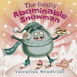 The Really Abominable Snowman by Valentina Mendicino (Walker Books)