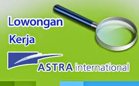 Lowongan Kerja PT Astra Internasional