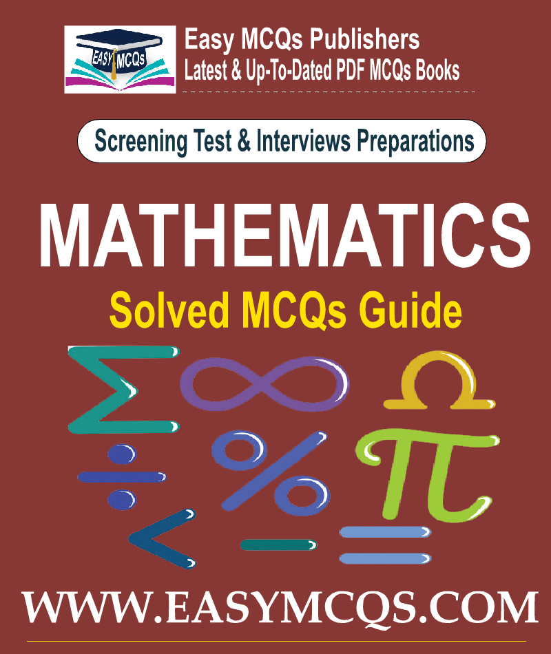 Mathematics Solved MCQs With Answers In PDF - EASY MCQS QUIZ TEST