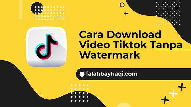 Cara Download Video Tiktok Tanpa Watermark Untuk HP Android