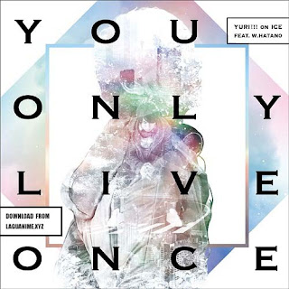 You Only Live Once by YURI!!! on ICE feat. Wataru Hatano