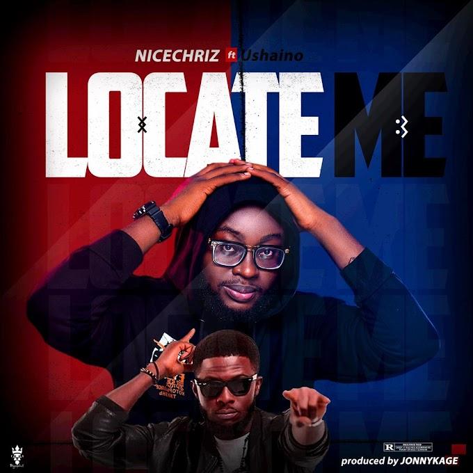 [Music] Nicechriz Ft. Ushaino - Locate Me | @nicechrizoffic1 @llmbufe