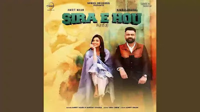 Checkout new song Sira E hou lyrics penned and sung by Amrit Maan with Nimrat Khaira