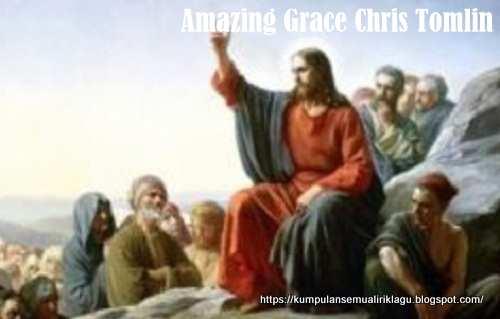 Amazing Grace Chris Tomlin