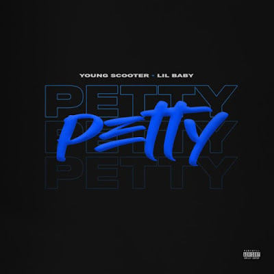 MUSIC: Young Scooter Ft. Lil Baby – Petty