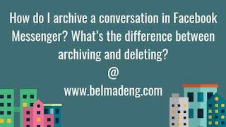 How do I archive a conversation in Facebook Messenger? What's the difference between archiving and deleting?
