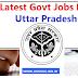 UP Govt jobs 2018 - Current Govt Job opening In Uttar Pradesh