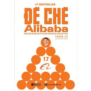 Đế Chế Alibaba - Bí Mật Quản Trị Nhân Lực Để Tạo Ra Một Đội Quân Bách Chiến Bách Thắng ebook PDF EPUB AWZ3 PRC MOBI