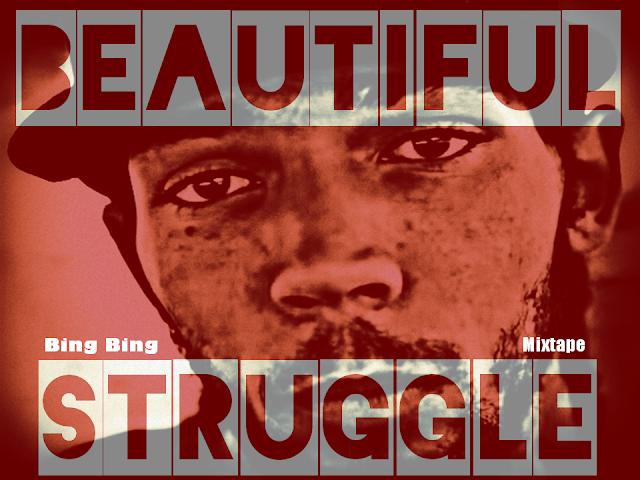 "Listen & Download ""Beautiful Struggle"" mixtape by Bing Bing (2016)"