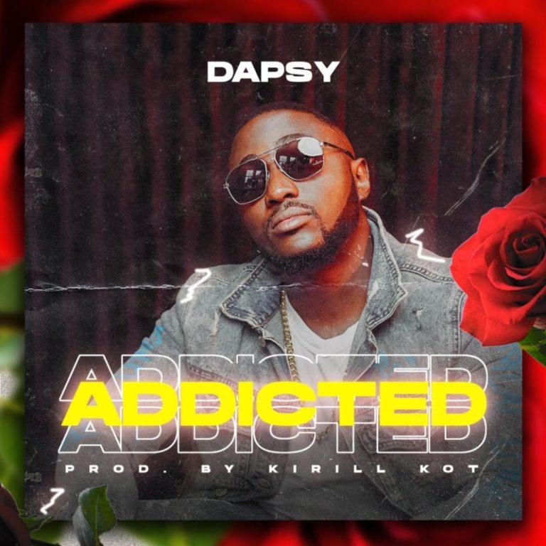 "Dapsy – ""Addicted"" + ""Sweet Love"" #Arewapublisize"