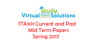 STA301 Current and Past Mid Term Papers Spring 2017