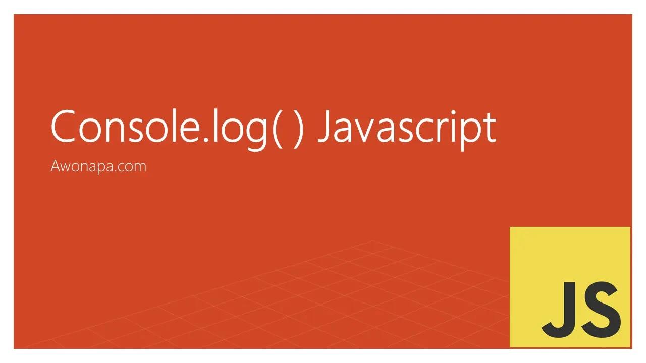 Belajar Javascript - Console.log pada Javascript