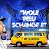 """2324Xclusive Update: DOWNLOAD: """"Wole Pelu Schange e"""" by MR SHEDDY @Mr_Sheddy Mp3"""