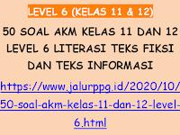 50 Soal AKM Kelas 11 dan 12 Level 6 Literasi Teks Fiksi dan Teks Informasi