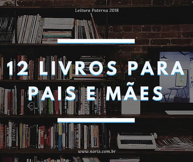 """Imagem de uma estante de livros ao fundo, e em primeiro plano está escrito """"12 livros para pais e mães""""."""