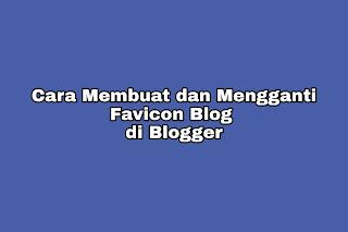 Cara Membuat dan Mengganti Favicon Blog di Blogger
