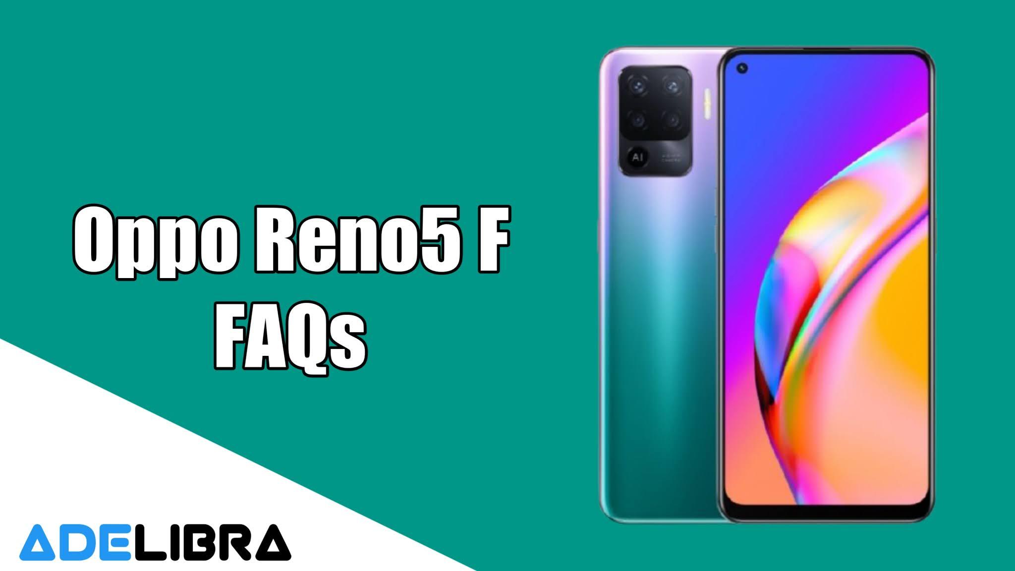 Oppo Reno5 F FAQs