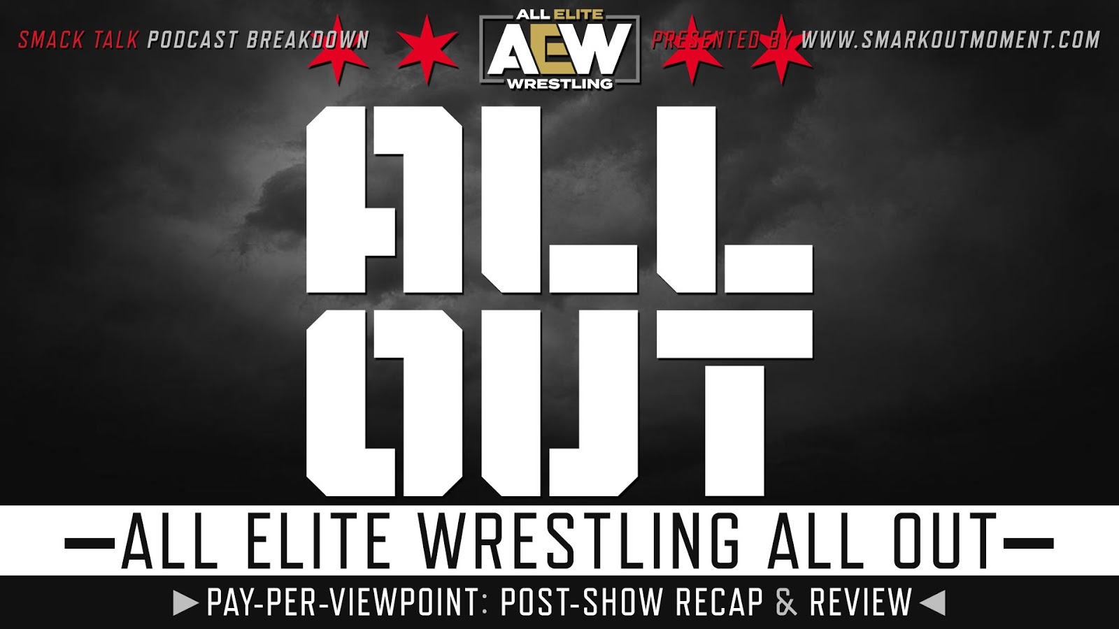 AEW All Out 2019 Recap and Review Podcast