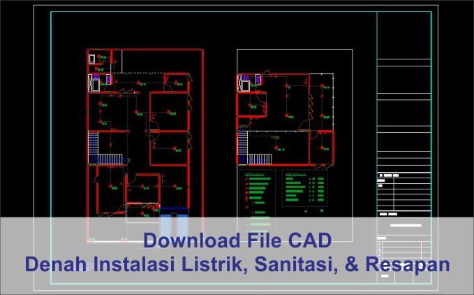 Download Denah Instalasi Listrik, Sanitasi, dan Resapan File Autocad