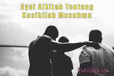 ayat alkitab tentang kasihilah musuhmu
