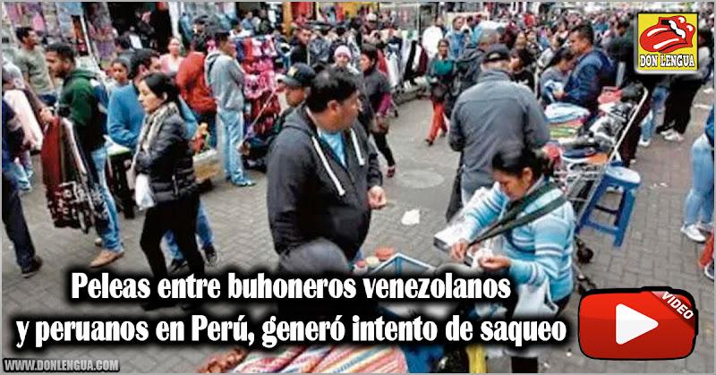 Peleas entre buhoneros venezolanos y peruanos en Perú generó intento de saqueo