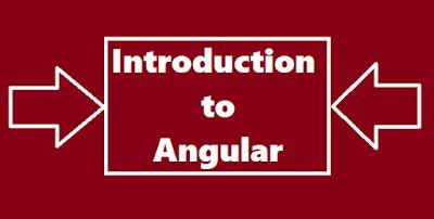 Introduction to Angular