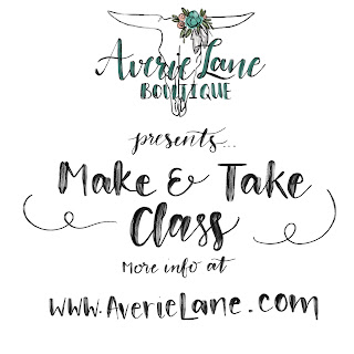 Presenting : Averie Lane Boutique Make & Take Classes