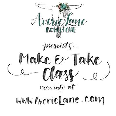 Presenting : Averie Lane Boutique Make & Take Classes