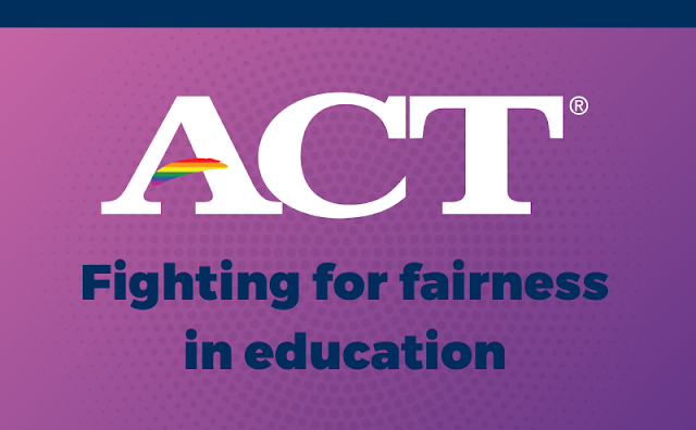Image of ACT logo with pride flag swoosh and text: Fighting for Fairness in Education