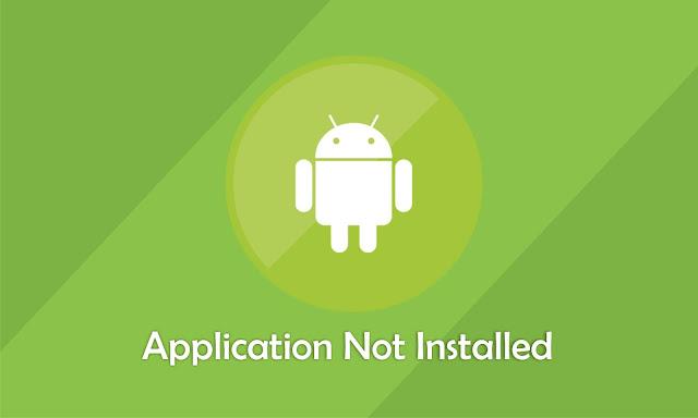 Penyebab Dan Cara Mengatasi Aplikasi Tidak Terpasang Di Android Penyebab Dan Cara Mengatasi Aplikasi Tidak Terpasang Di Android