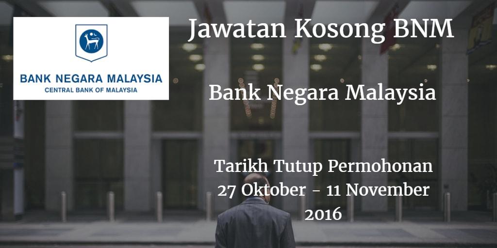 Jawatan Kosong BNM 27 Oktober - 11 November 2016