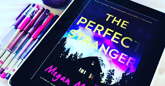 The Perfect Stranger By: Megan Miranda ARC Review