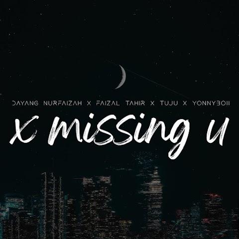 Dayang Nurfaizah, Faizal Tahir, Tuju (K-Clique) & YonnyBoii - X Missing U MP3