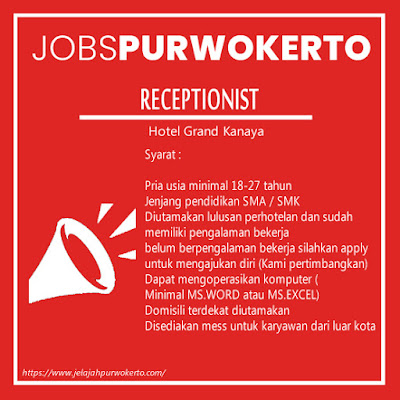 Lowongan Pekerjaan Untuk Receptioinst Hotel Grand Kanaya Purwokerto