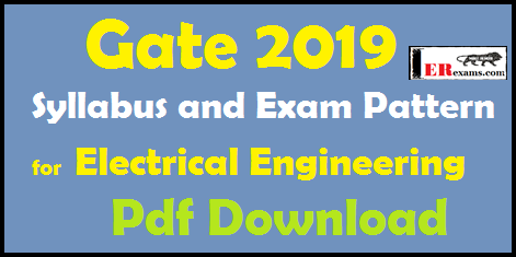 Gate 2019 Syllabus and Exam Pattern for Electrical Engineering Pdf Download