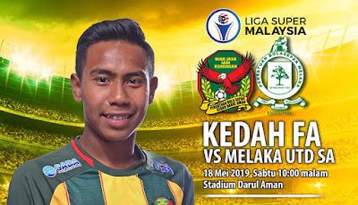 Live Streaming Kedah FA vs Melaka United Liga Super 18.5.2019