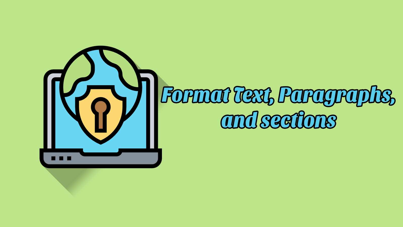 Format Text, Paragraphs, and Section - Word 2019 (APTI)