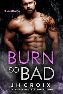 Burn So Bad by J.H. Croix