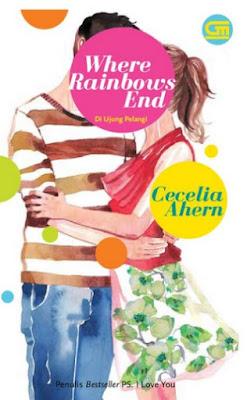 Where Rainbows Ends - Di Ujung Pelangi by Cecelia Ahern Pdf
