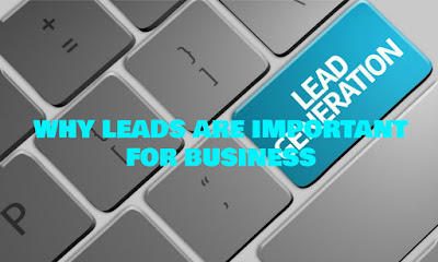Why Leads Are Important For Business, Why, Leads, Are, Important, For, Business,  Opportunity, Blogs, Generate, eBooks, Marketing, Income