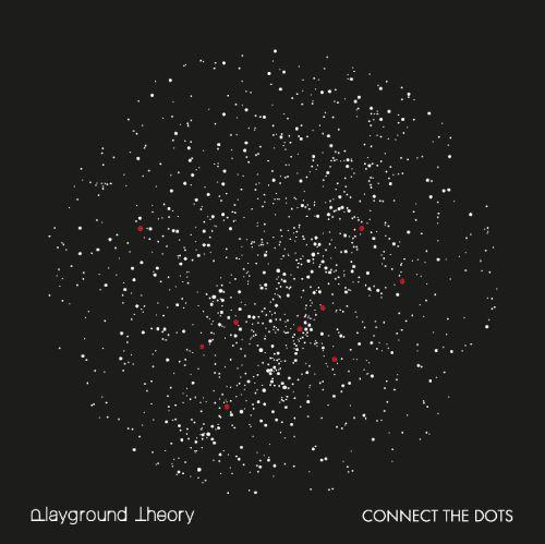"PLAYGROUND THEORY: Όλες οι πληροφορίες για την κυκλοφορία του νέου album ""Connect The Dots"""